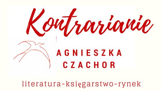 KONTRARIANIE - AGNIESZKA CZACHOR